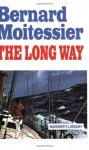 The Long Way - Bernard Moitessier, William Rodarmor