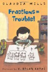 Fractions = Trouble! - Claudia Mills, G. Brian Karas