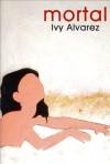 Mortal - Ivy Alvarez