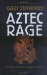 Aztec Rage - Gary Jennings, Junius Podrug, Robert Gleason