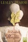 Der Zauber eines frühen Morgens: Roman (German Edition) - Lesley Pearse, Britta Evert