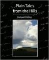 Plain Tales from the Hills - Rudyard Kipling