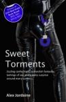 Sweet Torments: The Best of Alex Jordaine - Alex Jordaine