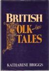 British Folktales - Katharine Mary Briggs