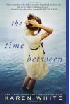 The Time Between - Karen White