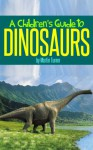 A Children's Guide to Dinosaurs - Martin Turner