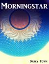 Morningstar - Darcy Town