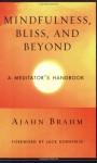 Mindfulness, Bliss, and Beyond: A Meditator's Handbook - Ajahn Brahm, Jack Kornfield