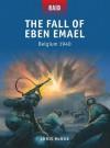 The Fall of Eben Emael - Belgium 1940 (Raid) - Chris McNab, Peter Dennis