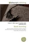 Book Burning - Frederic P. Miller, Agnes F. Vandome, John McBrewster