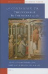 A Companion to the Eucharist in the Middle Ages - Ian Christopher Levy, Gary Macy, Kristen Van Ausdall