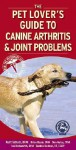 The Pet Lover's Guide to Canine Arthritis & Joint Problems - Kurt Schulz, Brian Beale