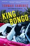 King Bongo: A Novel of Havana - Thomas Sanchez
