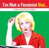 I'm Not a Feminist, But.. - Adèle Lang