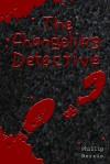 The Changeling Detective - Phillip Berrie