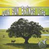 Our Sun Brings Life Our Sun Brings Life - Conrad J. Storad