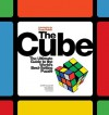 The Cube: The Ultimate Guide to the World's Bestselling Puzzle - Secrets, Stories, Solutions - Jerry Slocum, David Singmaster, Dieter Gebhardt