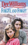 Forgive and Forget - Dee Williams