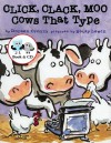 Click, Clack, Moo Cows That Type - Doreen Cronin, Betsy Lewin