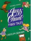 Jazz Chant Fairy Tales - Carolyn Graham