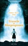 Erwacht im Morgengrauen (Shadow Falls Camp, Bd 2) - C.C. Hunter, Tanja Hamer