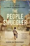 The People Smuggler: The True Story of Ali Al Jenabi - Robin De Crespigny