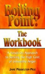 Boiling Point: The Workbook: Dealing with the Anger in Our Lives - Jane Middelton-Moz