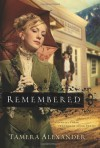 Remembered - Tamera Alexander