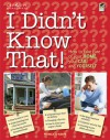 I Didn't Know That!: Taking Care of Your Home, Your Car, and Your Career - Patrick O'Keefe