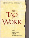 The Tao at Work - Stanley M. Herman, Laozi