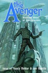 The Avenger: Roaring Heart of the Crucible - Nancy Holder, Joe Gentile, E.M. Gist, Michael May, Matthew P. Mayo, Will Murray, Bobby Nash, Mel Odom, Barry Reese, Chris Sequiera, John Allen Small, David White, Matthew Baugh, James Chambers, Greg Cox, Win Scott Eckert, CJ Henderson