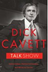 Talk Show: Confrontations, Pointed Commentary, and Off-Screen Secrets - Dick Cavett