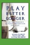 Play Better Longer, Peak Performace & Injury Prevention for Golf - Bill Scibetta, Bryan Fass
