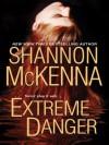 Extreme Danger (McClouds & Friends #5) - Shannon McKenna