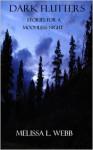 Dark Flutters: Stories For A Moonless Night - Melissa L. Webb