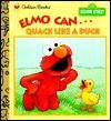 Elmo Can Quack Like a Duck (Sesame Street) - Michaela Muntean, Maggie Swanson