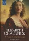 A Place Beyond Courage - Elizabeth Chadwick