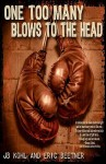 One Too Many Blows to the Head - J.B. Kohl, Eric Beetner