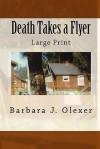 Death Takes a Flyer: Large Print - Barbara J. Olexer