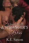 A Stranger's Kiss - K.E. Saxon