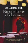 No One Loves A Policeman - Guillermo Orsi, Nick Caistor
