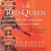The Red Queen: Sex and the Evolution of Human Nature - Matt Ridley, Simon Prebble