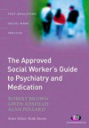 The Approved Social Worker's Guide To Psychiatry And Medication (Post Qualifying Social Work Practice) - Robert K. Brown