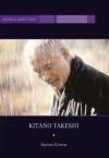 Kitano Takeshi - Aaron Gerow