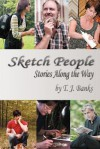 Sketch People: Stories Along the Way - T.J. Banks