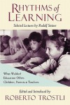 Rhythms of Learning : What Waldorf Education Offers Children, Parents & Teachers (Vista Series, V. 4) - Rudolf Steiner, Roberto Trostli