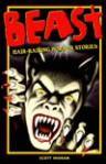 Beast: Hair-Raising Horror Stories - Scott Ingram, Brian W. Dow