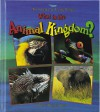 What Is the Animal Kingdom? - Bobbie Kalman, Kathryn Smithyman