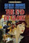 The End of Glory - Gilbert Morris, Robert Funderburk
