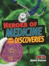 Heroes of Medicine and Their Discoveries - Angela Royston